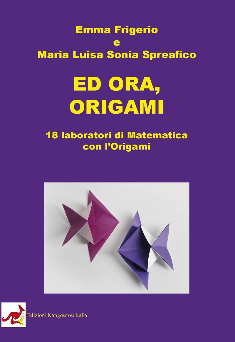 Ed ora, Origami